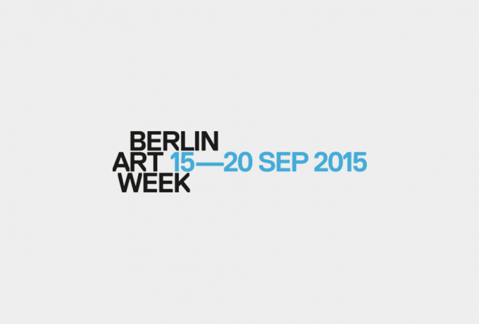 Berlin Art Week 2015 | SEP 15 – 20 | Recommendations & Highlights