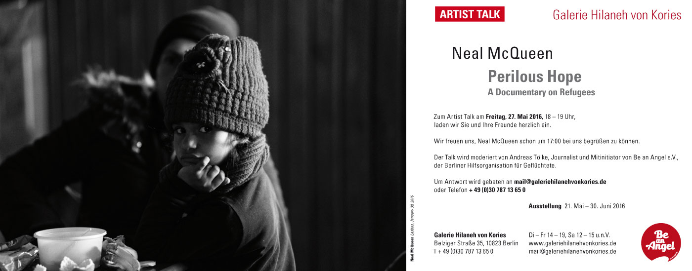 Galerie Hilaneh Von Kories | Artist Talk - Neal McQueen »Perilous Hope – A Documentary On Refugees«, Invitation