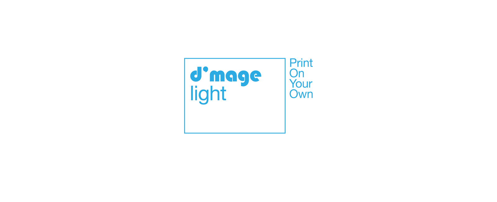 d'mage light | PRINT ON YOUR OWN