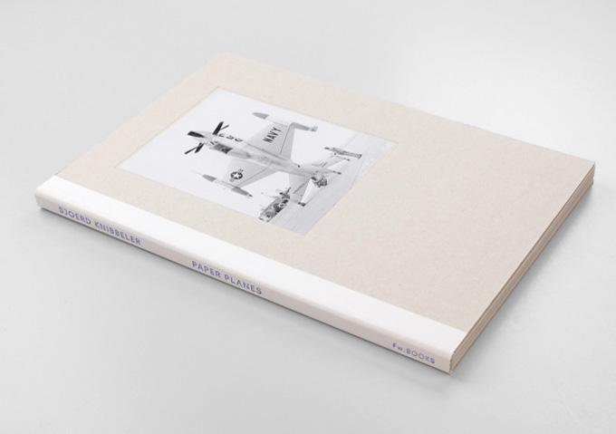 © Sjoerd Knibbeler, Paper Planes, Published By Fw:Books, Amsterdam, 2015